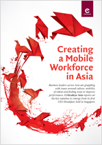 Creating a Mobile Workforce in Asia