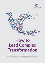 How to Lead Complex Transformation
