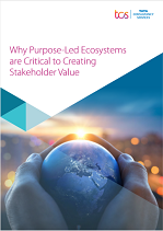 Why Purpose-Led Ecosystems are Critical to Creating Stakeholder Value