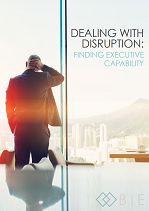 Dealing with Disruption: Finding Executive Capability