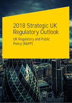 2018 Strategic UK Regulatory Outlook