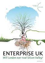 Enterprise UK - Will London ever rival Silicon Valley?