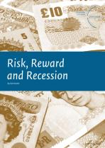 Risk, Reward and Recession